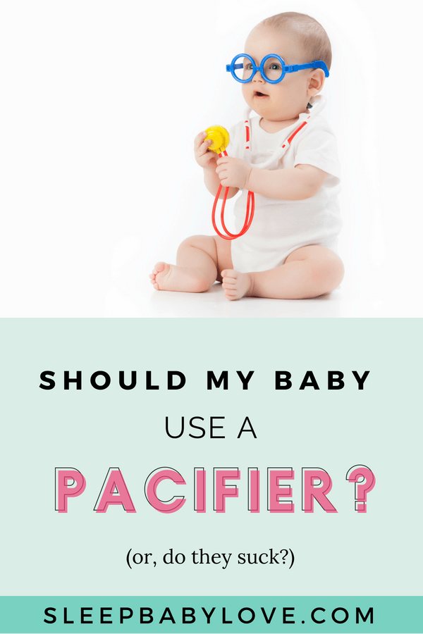 If You're Considering Having Your Baby Use A Pacifier, You Might Be Wondering, How Am I Going To Get Of It, And When? Should My Baby Use A Pacifier? Click Through To Learn The Pros & Cons Of A Pacifier And If It's Right For You And Your Baby. Baby Sleep Tips | How To Get Your Baby To Sleep | Parenting | Newborn Sleep #sleepbabylove #sleeptips #sleep #parenting #newmom #babysleep