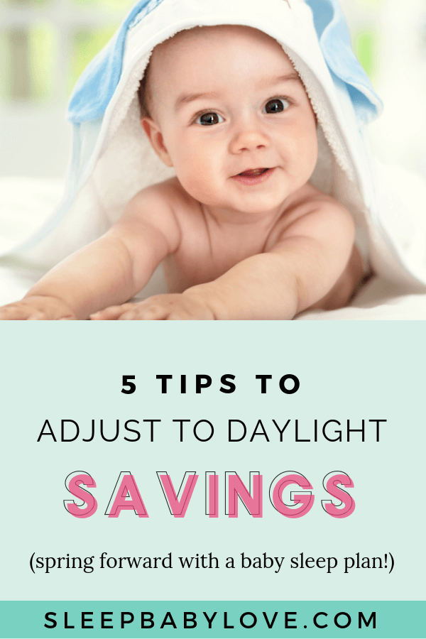 Who's Ready To Spring Forward? Adjusting To Daylight Saving Time Can Be A Breeze Is Planned Correctly. Click Through To Learn My Top 5 Tips To Get Your Baby Ready For Daylight Savings So Your Perfect Sleeper Can Stay Perfect! Baby Sleep Tips | Newborn Sleep | Parenting Tips | Sleep Training #sleepbabylove #sleeptips #sleep #parenting #newmom #babysleep #newborn #sleeptraining