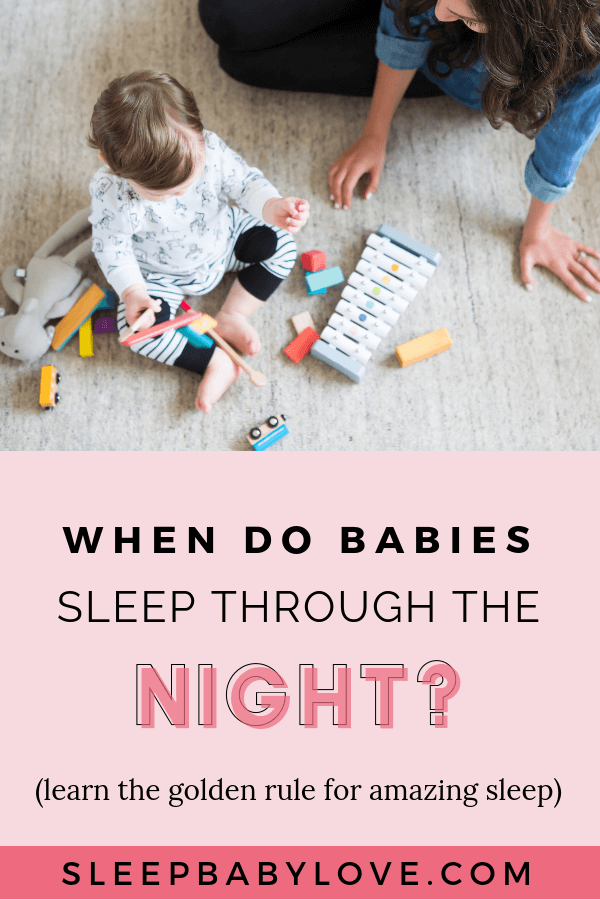 When Do Babies Sleep Through The Night? It's A Common Question Almost All Parents Ask. The Golden Rule Of Great Sleep For A Baby Requires 3 Essential Components. Click Through To Learn How You Can Get Your Baby A Full Nights Rest! Baby Sleep Tips | Newborn Sleep | Parenting Tips | Sleep Training #sleepbabylove #sleeptips #sleep #parenting #newmom #babysleep #newborn #sleeptraining