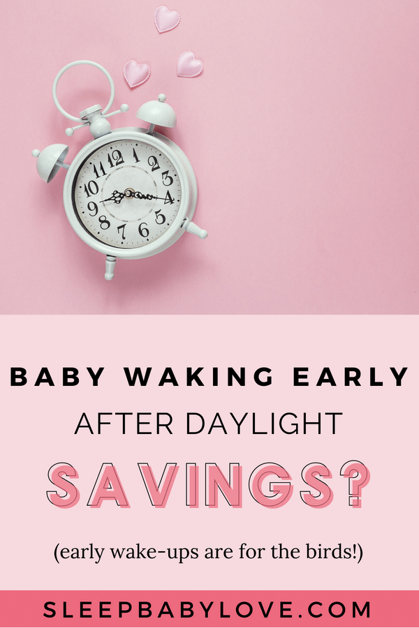 Is Your Family Still Working On The Adjacent Post Daylight Savings Time? Is Your Baby Waking Too Early After Daylight Savings Time? If So, Here Are Some Post-DST Adjustment Tips! Baby Sleep Tips   How To Get Your Baby To Sleep   Newborn Sleep   DST Tips   Parenting #sleepbabylove #sleeptips #sleep #parenting #newmom #babysleep #newborn