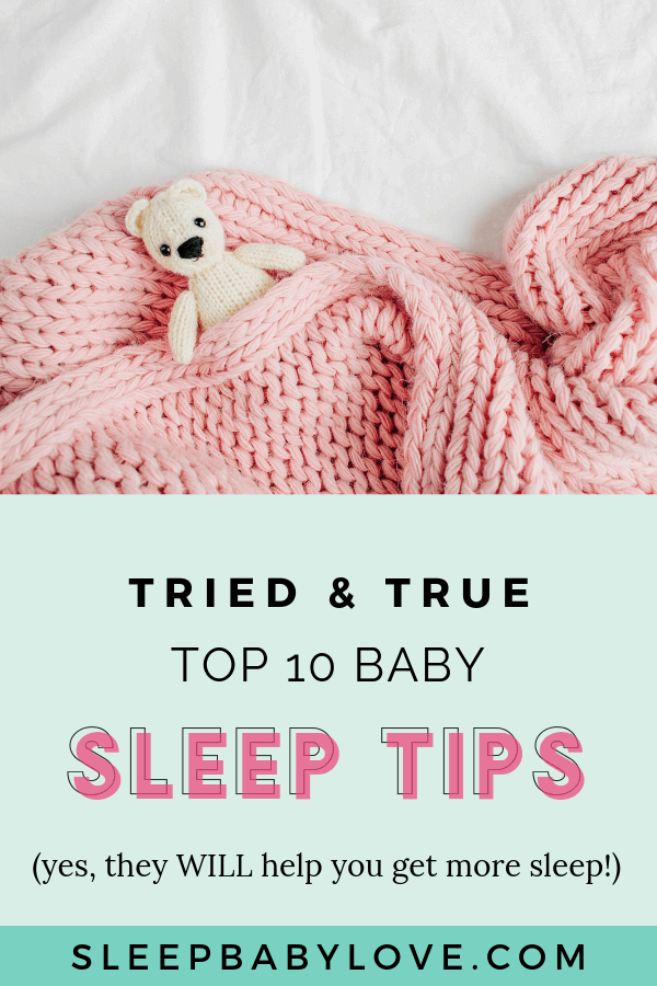 Parenting A Newborn Means Making A Lot Of Sacrifices, Especially When It Comes To Your Sleep. Whether You're A First-time Mom Or A Been There Done That Parent, You Know That Getting Your Baby To Sleep Is No Easy Task. Click Through To Learn My Top 10 Baby Sleep Tips So You Can Have A Well-rested Newborn Who Loves Sleep! How To Get Your Baby To Sleep | Newborn Sleep | Newborn Tips | First-time Mom | New Mom Tips | Parenting Tips #sleepbabylove #sleeptips #parenting #newmom #babysleep #newborn